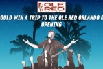 Ole Red Orlando Opening Sweepstakes - Win Tickets