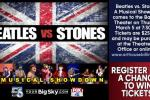 Beatles Vs Stones Tickets Sweepstakes - Win Tickets