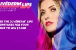 The Juvederm Lips Sweepstakes - Win Cash Prizes