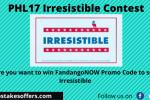 PHL17 Irresistible Contest