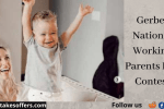 Gerber National Working Parents Day Contest