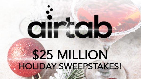 Airtab 25 Million Dollar Holiday Sweepstakes
