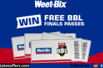 Weetbix Win BBL Finals Tickets Competition