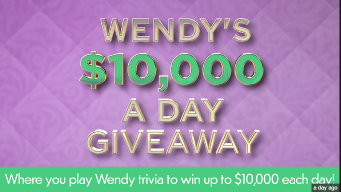 Wendy's $10,000 A Day Giveaway Contest