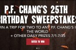 P.F. Chang's 25th Birthday Sweepstakes