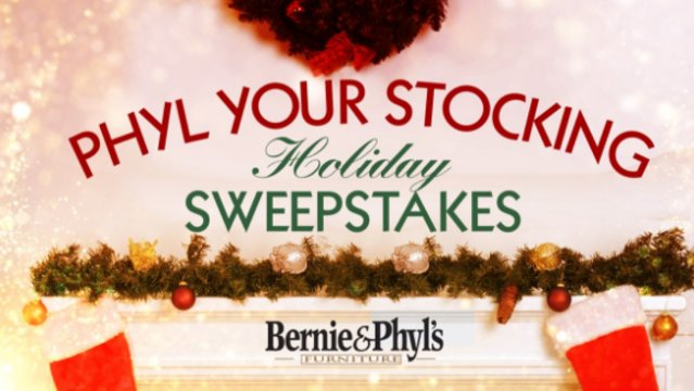 Bernie & Phyl Your Stocking Holiday Sweepstakes