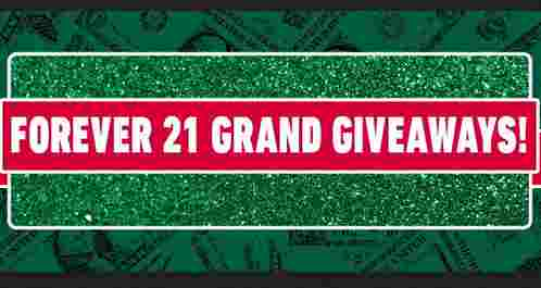 Forever 21 Grand Giveaways