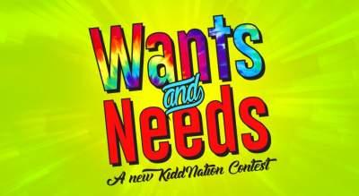 Kidd Kraddick Morning Show's Wants & Needs Contest