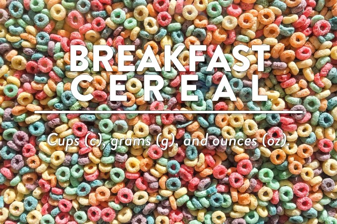 Breakfast Cereals - Measurements in cups (c), grams (g), and ounces (oz) by Sweet2EatBaking.com