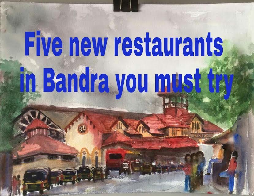 New Bandra Restaurants