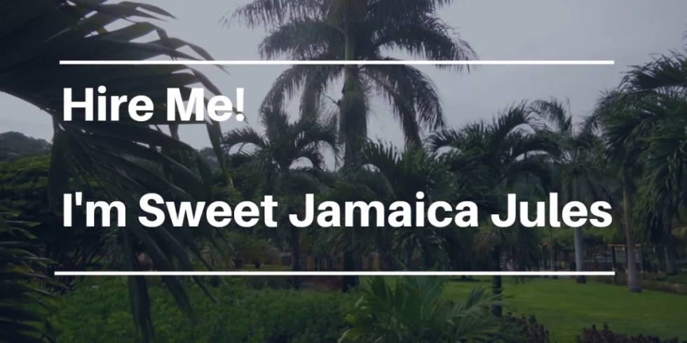 Hire Me! Sweet Jamaica