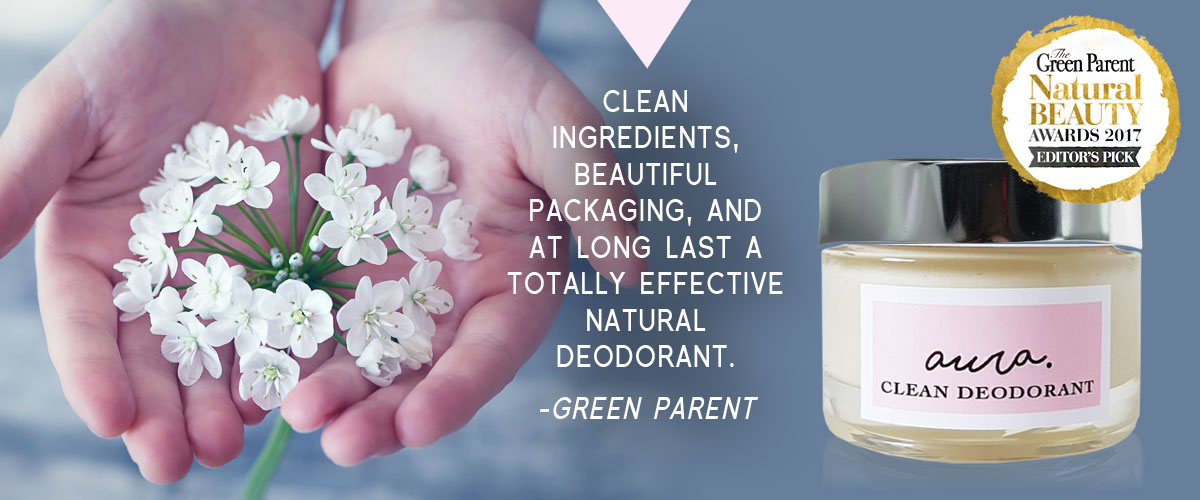Aura Clean Deodorant. Natural Deodorant That Works. Aluminium Free. Organic. By Sweet Living Company. The Green Parent Natural Beauty Bible 2017 Award Winner.
