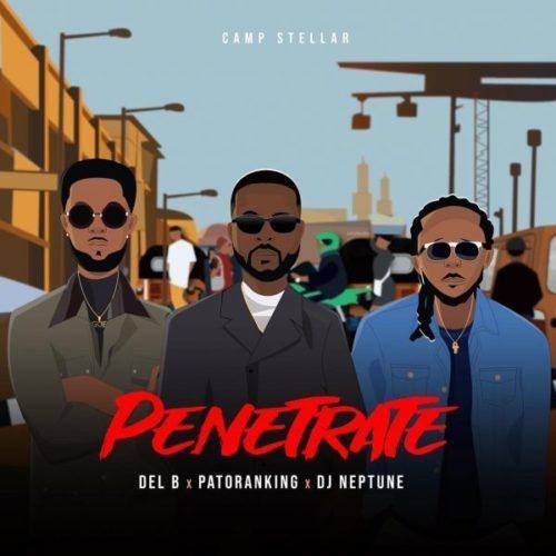 "Sweetloaded Del-B-Penetrate-artwork [Music ] Patoranking x DJ Neptune x Del B – ""Penetrate"" Music"