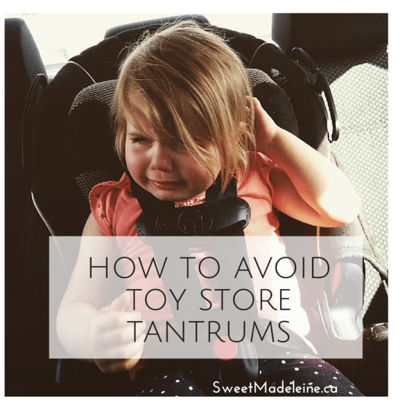 How to avoid toy store tantrums- SweetMadeleine.ca