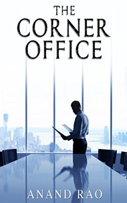 """Technothriller Book Review: """"The Corner Office"""" by Anand Rao - Who's running the show?"""