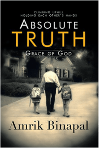 Absolute Truth: Grace of God by Amrik Binapal