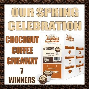 Java Factory Spring Celebration ​Choconut Coffee Giveaway Ends 4/3/17 – 7 WINNERS!