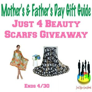 Just 4 Beauty Scarfs Gift Guide Giveaway Ends 4/30