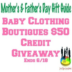Baby Clothing Boutiques $50 Credit Gift Guide Giveaway Ends 6/18