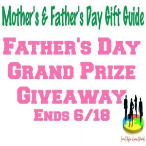 Father's Day Grand Prize Gift Guide Giveaway Ends 6/18