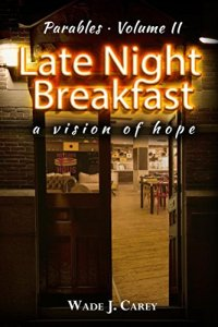 Parables Volume II Late Night Breakfast: a vision of hope