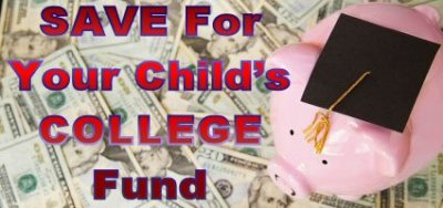 SAVE For Your Child's COLLEGE Fund