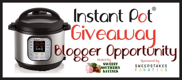 Blogger Opportunity Instant Pot Giveaway SIGN UPS! 3/28 to 6/3