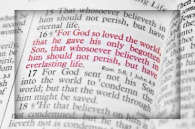 John 3:16-17 (NIV) 16 For God so loved the world that he gave his one and only Son, that whoever believes in him shall not perish but have eternal life. 17 For God did not send his Son into the world to condemn the world, but to save the world through him.