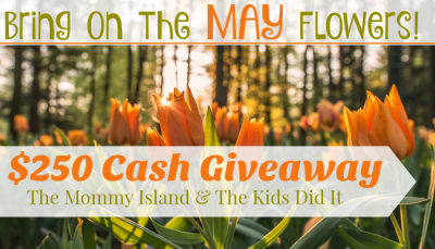 $250 Bring On the MAY Flowers Cash Giveaway Event Ends 5/31