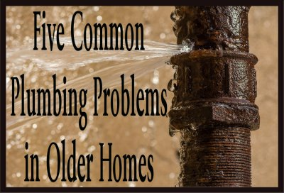 Five Common Plumbing Problems in Older Homes