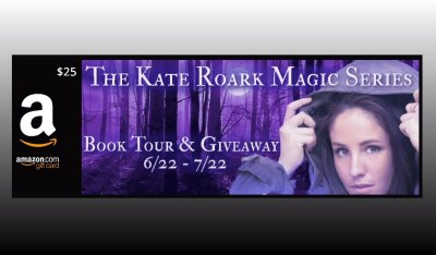 The Kate Roark Magic Series $25 Amazon Giveaway and Book Tour
