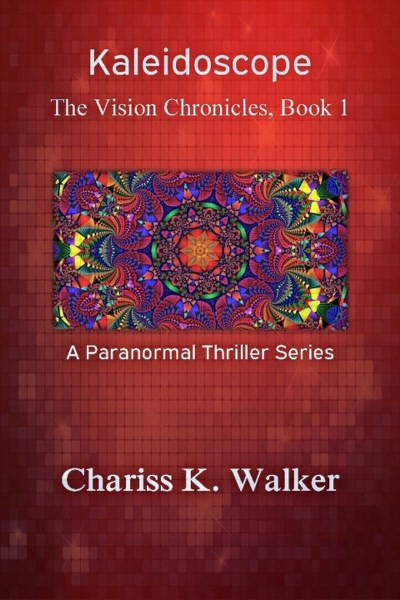 The Vision Chronicles Book Tour & $50 Amazon Giveaway - Kaleidoscope