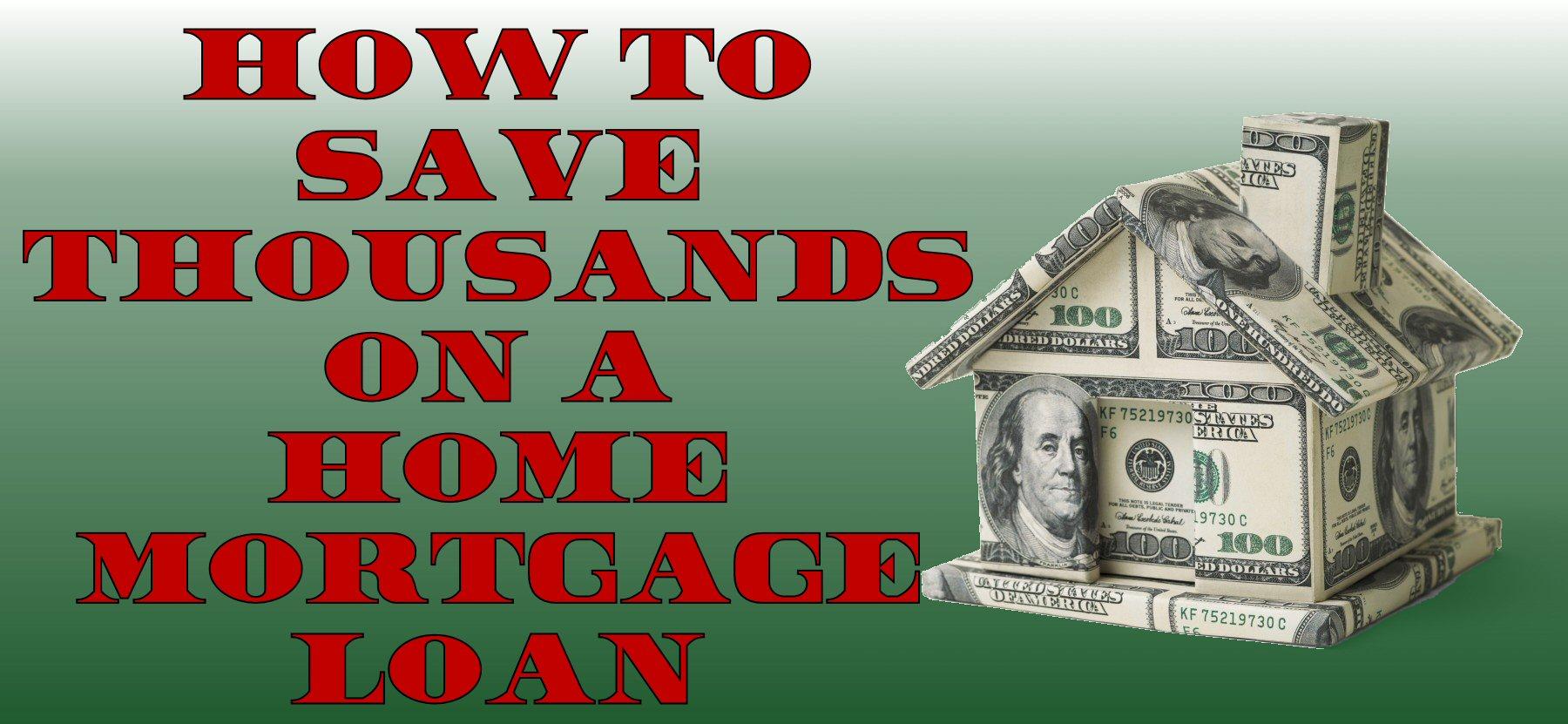 How To Save Thousands On a Home Loan Mortgage #Finance #Savings