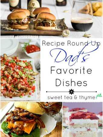 Dad's Favorite Dishes – Recipe Round Up!