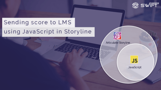 Articulate Storyline: Sending Learner Score to LMS Using JavaScript