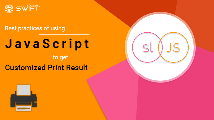 Storyline 360 - Best practices of using JavaScript to get Customized Print Result