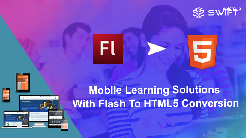 Mobile Learning Solutions with Flash to HTML5 Conversion