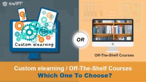 Custom Content Development Or Off-The-Shelf Courses