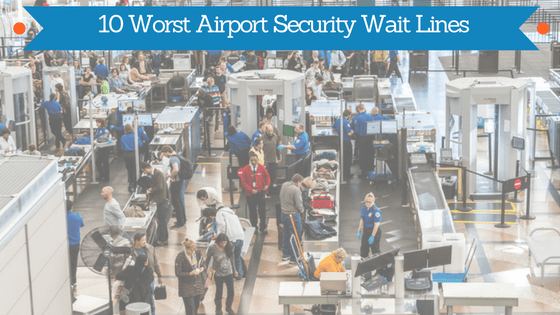 10 Worst Airport Security Wait Times