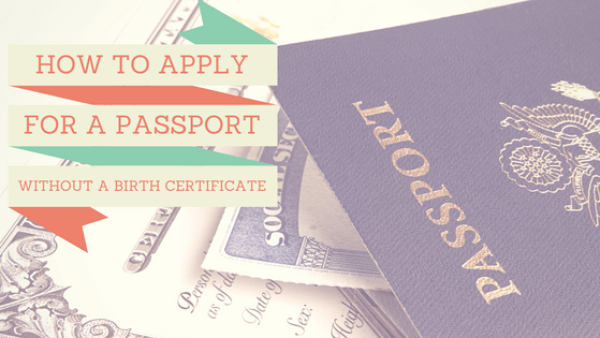 How to Apply for Passport Without a Birth Certificate