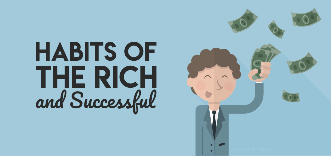 Top 10 Crucial Habits of the Rich and Successful
