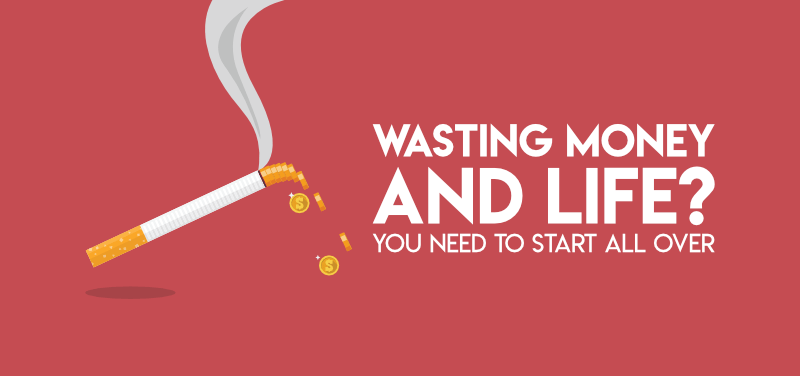 Wasting Money and Life? You Need to Start All Over Again