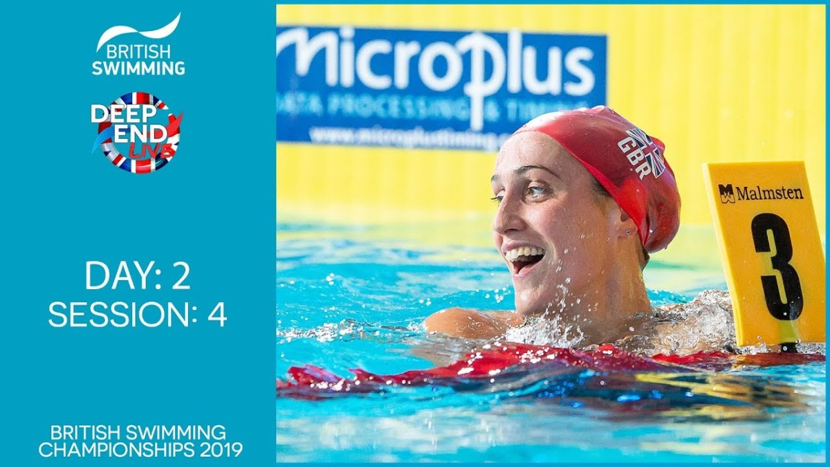 Live Stream: British Swimming Championships 2019 – Session 4