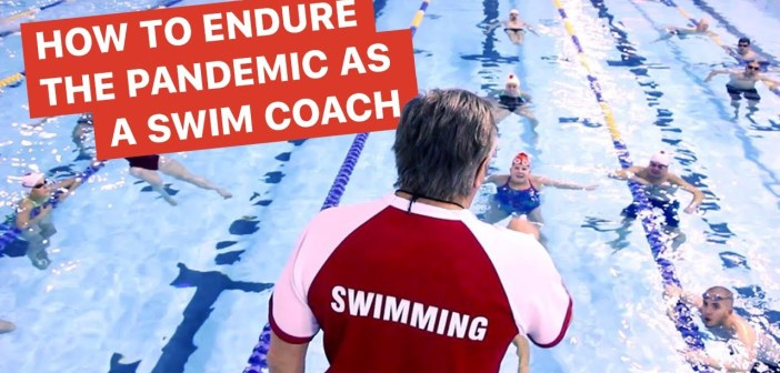 How to Endure the Pandemic as a Swim Coach