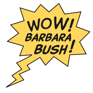WOW Barbara Bush