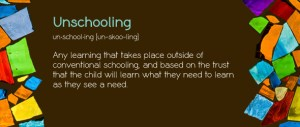 Unschooling – Is it Home Schooling 2.0?