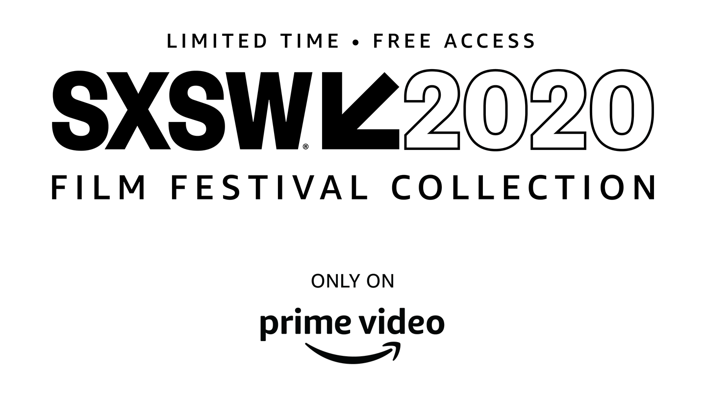 Prime Video's SXSW 2020 Film Festival Collection Launches April 27
