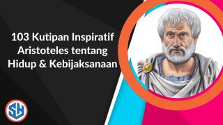 103 Kutipan Inspiratif Aristoteles tentang Hidup & Kebijaksanaan