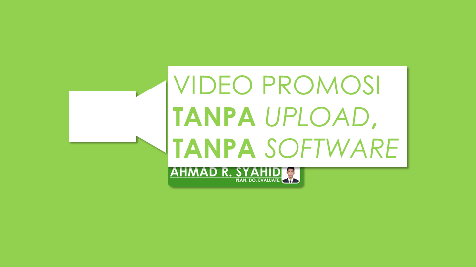 Membuat Video Promosi di Youtube (Tanpa Upload, Tanpa Software)