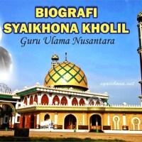 Biografi Syaikhona Kholil (Mbah Kholil) Bangkalan